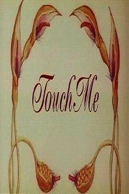 Touch Me is the best movie in Norman Kaye filmography.