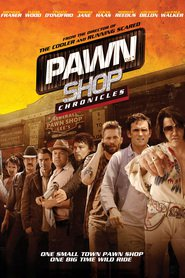 Pawn Shop Chronicles - movie with Vincent D'Onofrio.