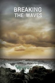 Breaking the Waves - movie with Emily Watson.
