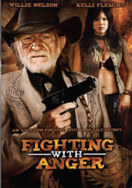 Fighting with Anger - movie with Willie Nelson.