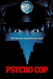 Psycho Cop is the best movie in Robert R. Shafer filmography.