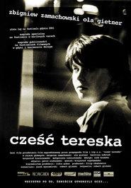 Czesc Tereska is the best movie in Krzysztof Kiersznowski filmography.