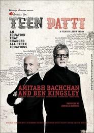 Teen Patti is the best movie in Ben Kingsley filmography.