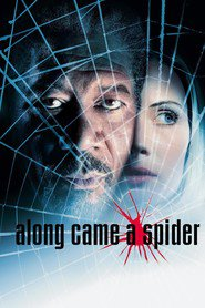 Film Along Came a Spider.