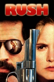 Rush - movie with Jennifer Jason Leigh.