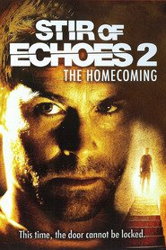 Stir of Echoes: The Homecoming - movie with Rob Lowe.
