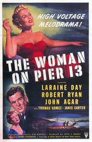 The Woman on Pier 13 - movie with Robert Ryan.