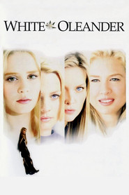 White Oleander - movie with Robin Wright.