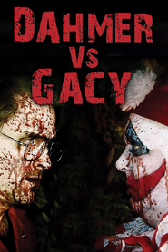 Dahmer vs. Gacy - movie with Elissa Bree.