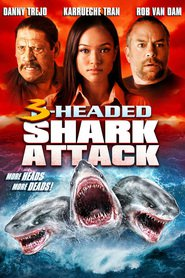 3 Headed Shark Attack - movie with Danny Trejo.