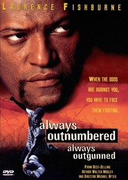 Always Outnumbered - movie with Laurence Fishburne.
