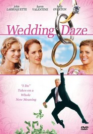 Wedding Daze is the best movie in Jaime Ray Newman filmography.