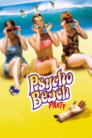 Psycho Beach Party is the best movie in Beth Broderick filmography.
