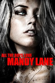 All the Boys Love Mandy Lane - movie with Amber Heard.