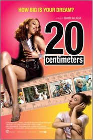 20 centimetros - movie with Lola Duenas.