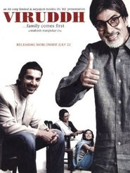 Viruddh... Family Comes First - movie with Amitabh Bachchan.