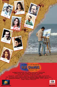 Blue Oranges - movie with Rajit Kapoor.