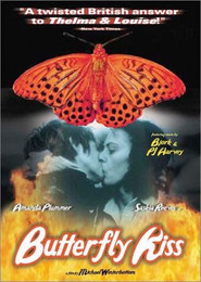 Butterfly Kiss - movie with Amanda Plummer.