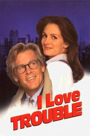 I Love Trouble is the best movie in Julia Roberts filmography.