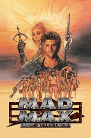 Mad Max Beyond Thunderdome is the best movie in Mel Gibson filmography.