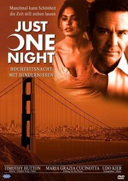 Just One Night - movie with Timothy Hutton.