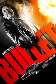 Bullet - movie with Danny Trejo.