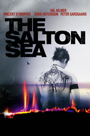 The Salton Sea - movie with Vincent D'Onofrio.