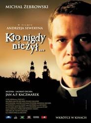 Kto nigdy nie zyl is the best movie in Michal Zebrowski filmography.