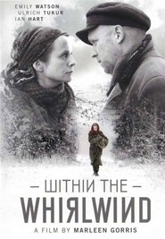 Within the Whirlwind - movie with Emily Watson.
