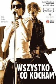 Wszystko, co kocham is the best movie in Andrzej Chyra filmography.