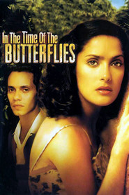 In the Time of the Butterflies - movie with Salma Hayek.