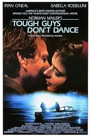 Tough Guys Don't Dance is the best movie in Isabella Rossellini filmography.