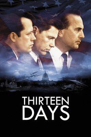 Thirteen Days - movie with Bruce Greenwood.