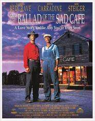 The Ballad of the Sad Cafe - movie with Keith Carradine.