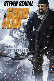 A Good Man - movie with Steven Seagal.