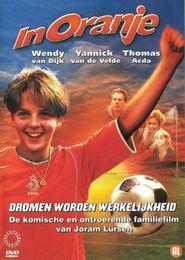 In Oranje is the best movie in Yannick van de Velde filmography.