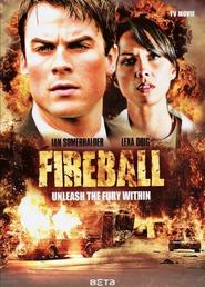 Fireball is the best movie in Ian Somerhalder filmography.
