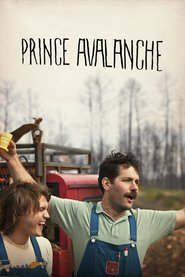 Prince Avalanche is the best movie in Paul Rudd filmography.