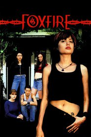 Foxfire - movie with Angelina Jolie.