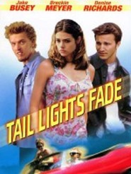Tail Lights Fade is the best movie in Denise Richards filmography.