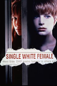 Single White Female - movie with Jennifer Jason Leigh.