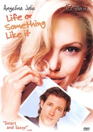 Life or Something Like It - movie with Angelina Jolie.