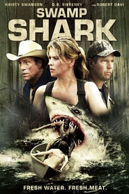 Swamp Shark is the best movie in Dylan Ramsey filmography.