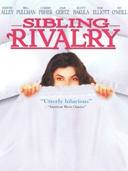 Sibling Rivalry - movie with Carrie Fisher.