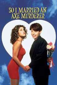 So I Married an Axe Murderer - movie with Amanda Plummer.