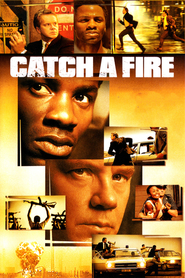 Catch a Fire is the best movie in Tim Robbins filmography.