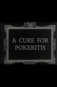A Cure for Pokeritis is the best movie in Flora Finch filmography.