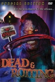 Dead & Rotting is the best movie in Trent Haaga filmography.