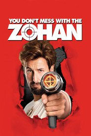You Don't Mess with the Zohan - movie with Rob Schneider.