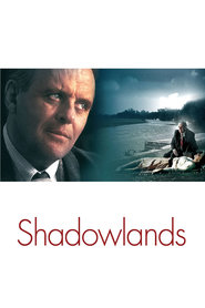 Shadowlands - movie with Anthony Hopkins.